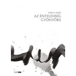 Varga Imre: Az éntelenség gyönyöre