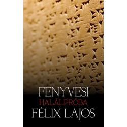 Fenyvesi Félix Lajos: Halálpróba