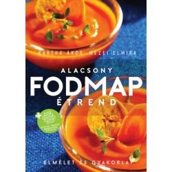 Bartha Ákos - Mezei Elmira: Alacsony FODMAP étrend - Elmélet és gyakorlat