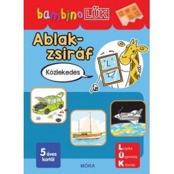 Orosz Éva: Ablak-Zsiráf könyvek - Közlekedés - BambinoLÜK
