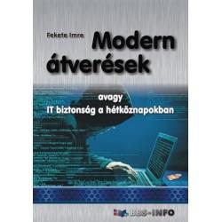 Fekete Imre: Modern átverések - avagy IT biztonság a hétköznapokban