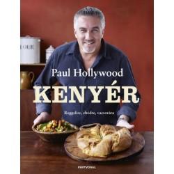 Paul Hollywood: Kenyér - Reggelire, ebédre, vacsorára