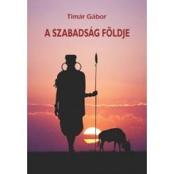 Timár Gábor: A szabadság földje