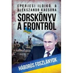 Eperjesi Ildikó - Alekszandr Kacsura: Sorskönyv a frontról