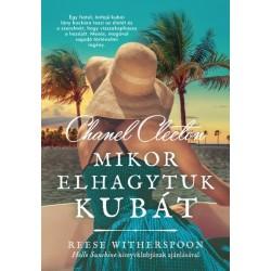 Chanel Cleeton: Mikor elhagytuk Kubát
