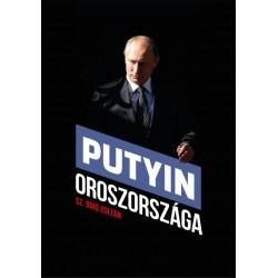 Sz. Bíró Zoltán: Putyin Oroszországa