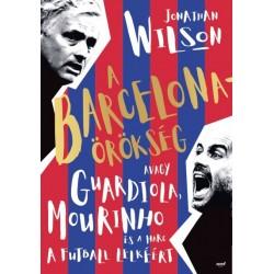 Jonathan Wilson: A Barcelona-örökség - Avagy Guardiola, Mourinho és a harc a futball lelkéért