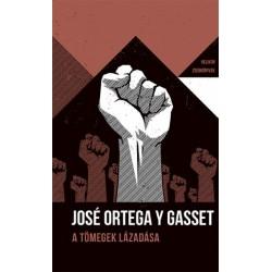 José Ortega Y Gasset: A tömegek lázadása - Helikon Zsebkönyvek 79.