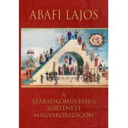 Abafi Lajos: A szabadkőművesség története Magyarországon