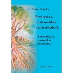 Takács Szabolcs: Bevezetés a matematikai statisztikába 2. - Többváltozós statisztikai módszerek