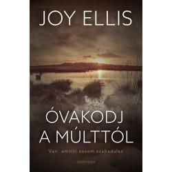 Joy Ellis: Óvakodj a múlttól