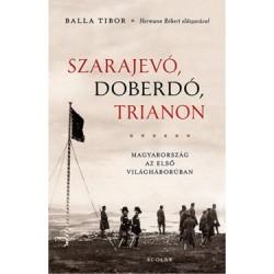 Balla Tibor: Szarajevó, Doberdó, Trianon