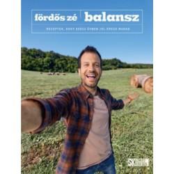 Fördős Zé: Balansz - Receptek, hogy egész évben jól érezd magad