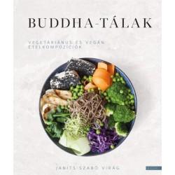 Janits-Szabó Virág: Buddha-tálak - Vegetáriánus és vegán ételkompozíciók