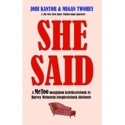 Jodi Kantor - Megan Thwohey: She Said - A MeToo mozgalom keletkezésének és Harvey Weinstein leleplezésének története