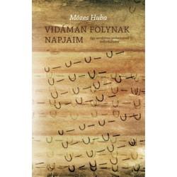 Mózes Huba: Vidáman folynak napjaim - Egy versforma születésének évfordulójára