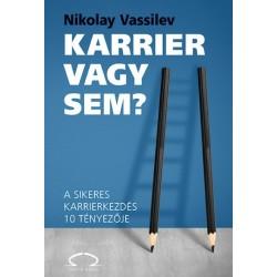 Nikolay Vassilev: Karrier vagy sem? - A sikeres karrierkezdés 10 tényezője