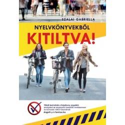 Szalai Gabriella: Nyelvkönyvekből kitiltva! - Tiltott technikák a folyékony angolért