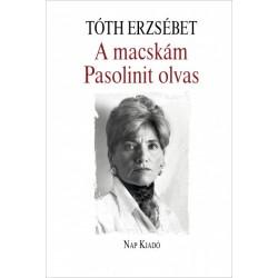 Tóth Erzsébet: A macskám Pasolinit olvas