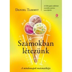 Daniel Tammet: Számokban létezünk - A mindennapok matematikája
