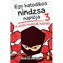 Marcus Emerson: Egy hatodikos nindzsa naplója 3. - A vörös nindzsák hajnala