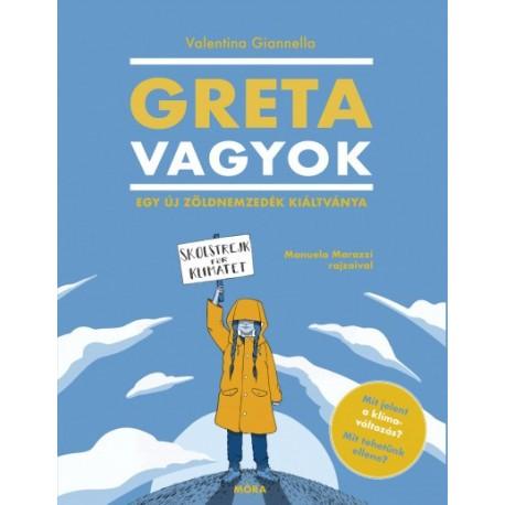 Valentina Giannella: Greta vagyok - Egy új, zöld nemzedék kiáltványa