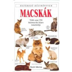David Alderton: Macskák - Határozó kézikönyvek - Több mint 250 házimacska képes ismertetője
