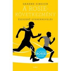 Graeme Simsion: A Rosie-következmény - Észszerű gyereknevelés