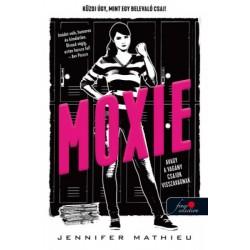 Jennifer Mathieu: Moxie, avagy a vagány csajok visszavágnak