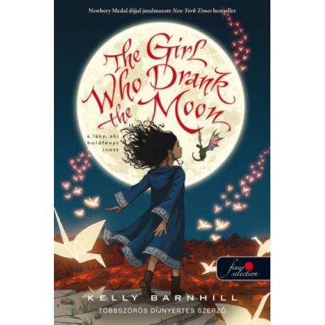 Kelly Barnhill: The Girl Who Drank the Moon - A lány, aki holdfényt ivott