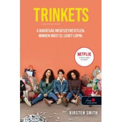 Kirsten Smith: Trinkets - Csecsebecsék
