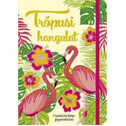 Trópusi hangulat - Inspirációs könyv jegyzeteléshez