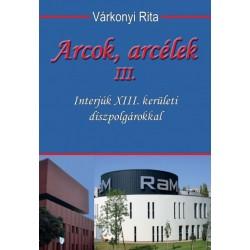 Várkonyi Rita: Arcok, arcélek III. - Interjú XIII. kerületi díszpolgárokkal