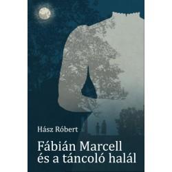 Hász Róbert: Fábián Marcell és a táncol halál