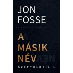 Jon Fosse: A másik név - Szeptológia I.