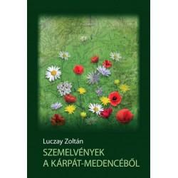 Luczay Zoltán: Szemelvények a Kárpát-medencéből