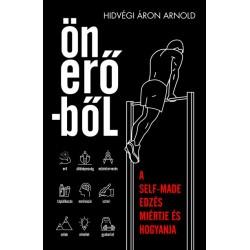 Hidvégi Áron Arnold: Önerőből - A self-made edzés miértje és hogyanja