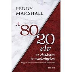 Perry Marshall: A 80/20 elv az eladásban és marketingben - Hogyan kereshetsz többet kevesebb munkával?
