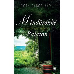 Tóth Gábor Ákos: Mindörökké Balaton - Édesvízi mediterrán 5.