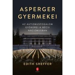 Edith Sheffer: Asperger gyermekei - Az autizmusfogalom gyökerei a bécsi nácizmusban