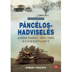 Robert Forczyk: Páncélos-hadviselés a keleti fronton, 1941-1942 - Schwerpunkt