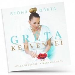 Stőhr Gréta: Gréta Kedvencei - Öt év receptjei a Nagyvilágból