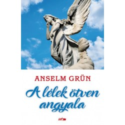 Anselm Grün: A lélek ötven angyala