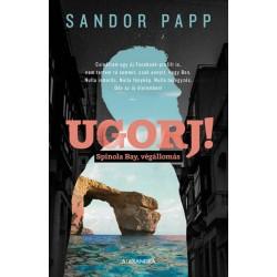 Sandor Papp: Ugorj!