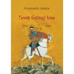 Pruzsinszky Sándor: Szent György lova
