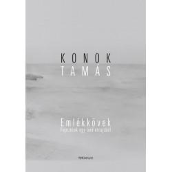 Konok Tamás: Emlékkövek - Fejezetek egy önéletrajzból