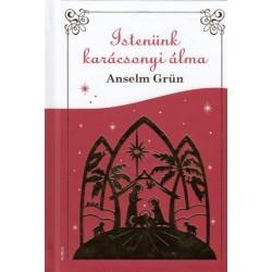 Anselm Grün: Istenünk karácsonyi álma
