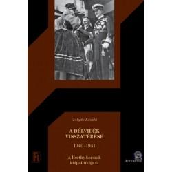 Gulyás László: A Délvidék visszatérése - 1940-1941