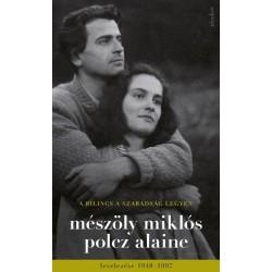 Mészöly Miklós - Polcz Alaine: A bilincs a szabadság legyen - Mészöly Miklós és Polcz Alaine levelezése 1948 - 1997