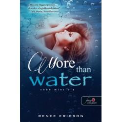 Renee Ericson: More Than Water - Több mint víz - Több mint víz 1.